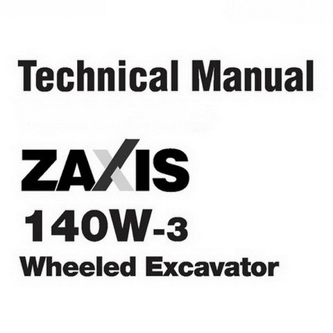 Hitachi ZX140W-3 Wheeled Excavator Technical Repair Service Manual