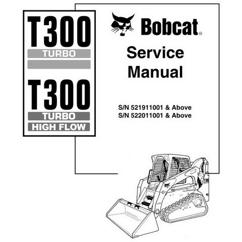Bobcat T300 TURBO - HIGH FLOW Compact Track Loader Repair Service Manual - 6901936