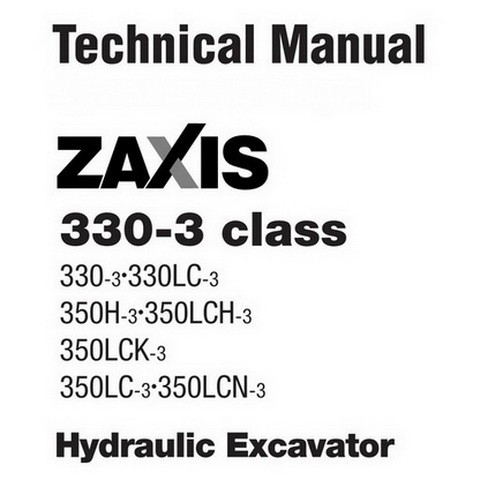 Hitachi ZX330-3 Class Hydraulic Excavator Technical Repair Service Manual