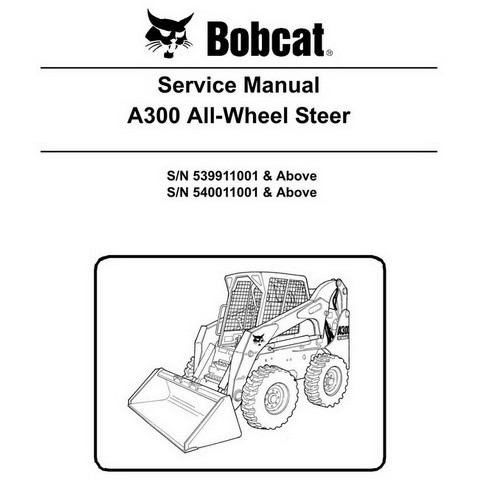 Bobcat A300 Skid-Steer Loader Repair Service Manual - 6904172