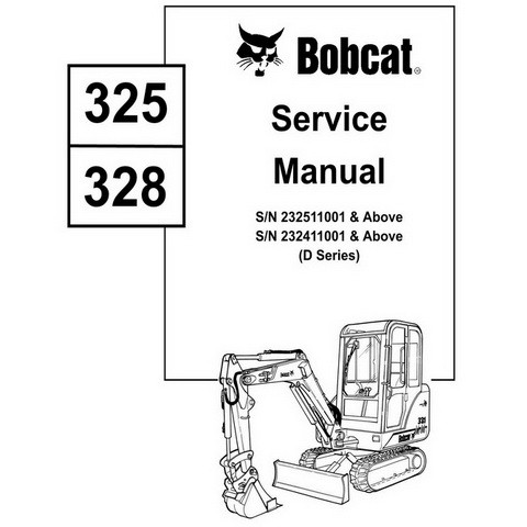 Bobcat 325, 328 D-Series Excavator Repair Service Manual - 6901138