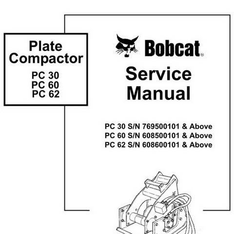 Bobcat PC 30-62 Plate Compactor Workshop Repair Service Manual - 6900902