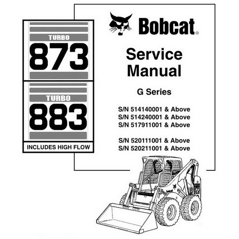 Bobcat 873, 883 G-Series Skid-Steer Loader Repair Service Manual - 6900847