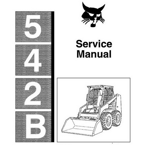 Bobcat 542B Skid-Steer Loader Repair Service Manual - 6570791