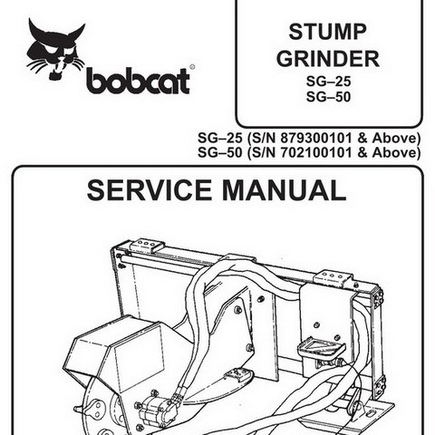 Bobcat SG25, SG50 Stump Grinder Workshop Repair Service Manual - 6900892
