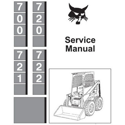 Bobcat 700, 720, 721, 722 Skid-Steer Loader Repair Service Manual - 6556619