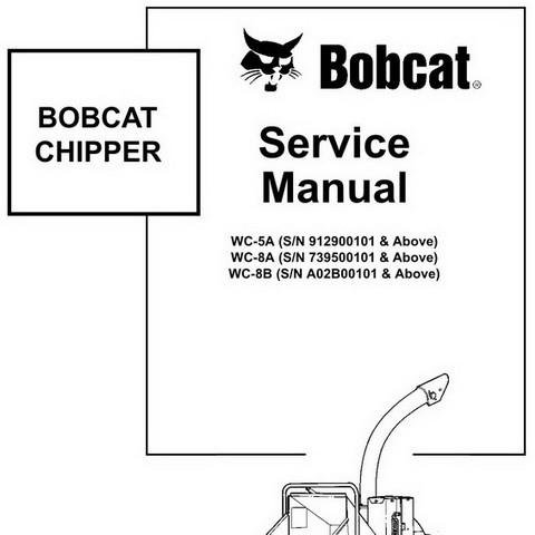 Bobcat WC-5A, WC-8A, WC-8B Chipper Workshop Repair Service Manual - 6900901