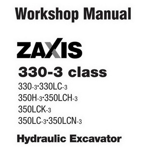 Hitachi ZX330-3 Class Hydraulic Excavator Workshop Repair Service Manual