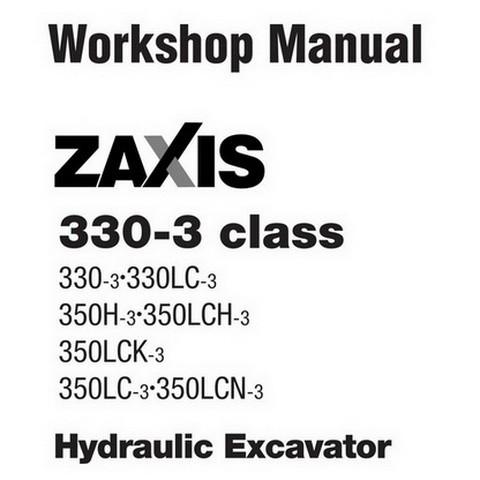 Hitachi ZX330-3 Class Hydraulic Excavator Workshop Rep