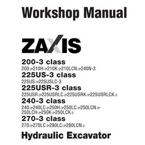 Hitachi ZX200-3 / ZX225US-3 / ZX225USR-3 / ZX240-3 / ZX270-3 Class Excavator Workshop Manual