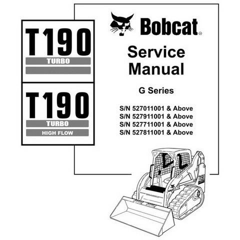 Bobcat T190 G-Series TURBO - HIGH FLOW Compact Track Loader Repair Service Manual - 6902734