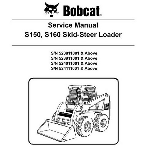 Bobcat S150, S160 Skid-Steer Loader Repair Service Manual - 6902498