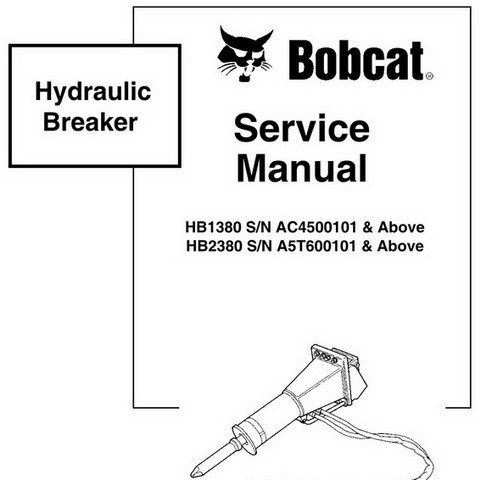 Bobcat HB 1380, HB 2380 Hydraulic Breaker Workshop Repair Service Manual - 6904929