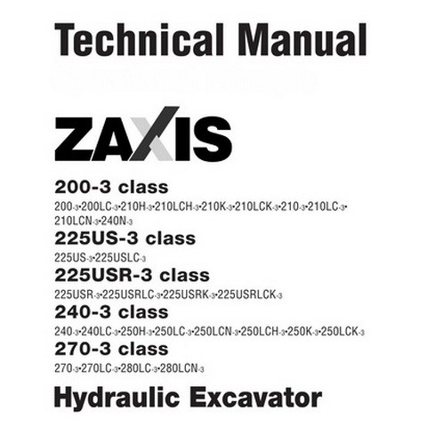 Hitachi ZX200-3 / ZX225US-3 / ZX225USR-3 / ZX240-3 / ZX270-3 Class Excavator Technical Manual