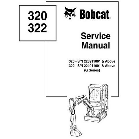 Bobcat 320, 322 G-Series Excavator Repair Service Manual - 6902668