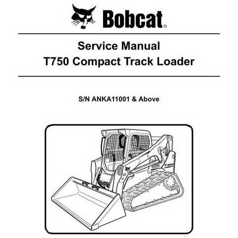 Bobcat T750 Compact Track Loader Repair Service Manual - 6989737