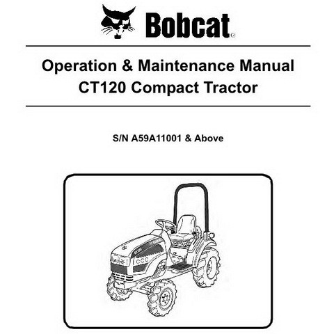 Bobcat CT120 Compact Tractor Operation & Maintenance Manual - 6986522