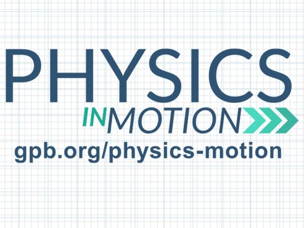 Physics in Motion Teacher Toolkit