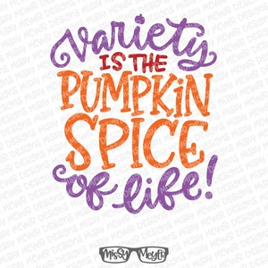 FREE hand-lettered SVG - Variety is the pumpkin spice of life!