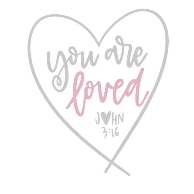 You Are Loved SVG File