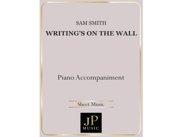 Writing's On The Wall - Piano Accompaniment