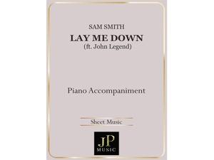 Lay Me Down ft. John Legend - Piano Accompaniment