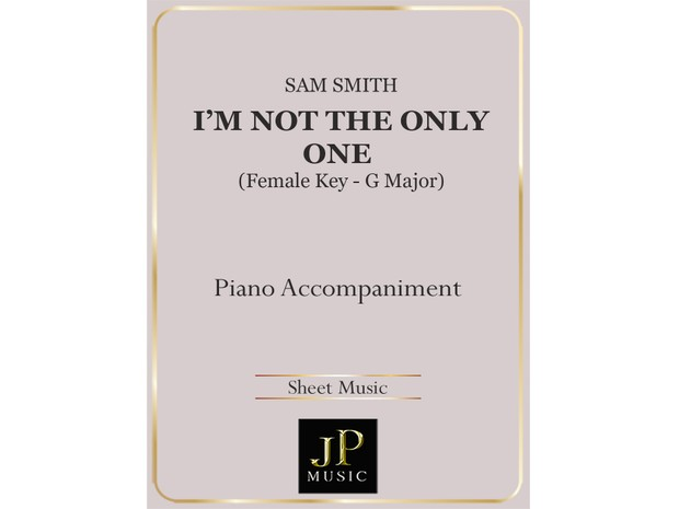 I'm Not The Only One (Female Key) - Piano Accompaniment