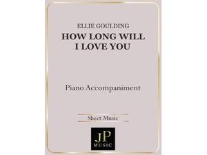 How Long Will I Love You - Piano Accompaniment