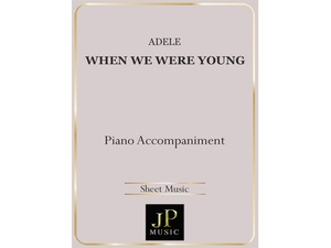 When We Were Young - Piano Accompaniment