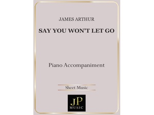 Say You Won't Let Go - Piano Accompaniment