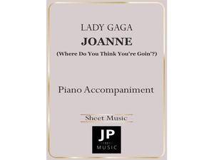 Joanne (Where Do You Think You're Goin'?) - Piano Accompaniment