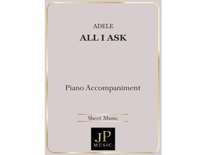 All I Ask - Piano Accompaniment