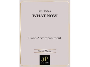 What Now - Piano Accompaniment