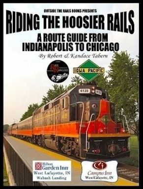 Outside the Rails: A Rail Route Guide from Chicago to Indianapolis, IN
