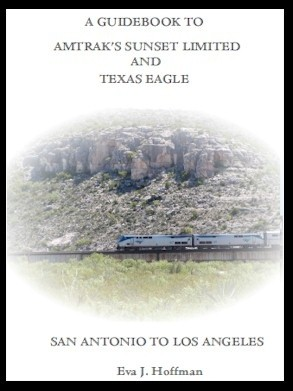 Flashing Yellow Guidebook:  Texas Eagle & Sunset Limited Trains - San Antonio, TX to Los Angeles, CA