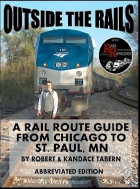 Outside the Rails: A Rail Route Guide from Chicago to St. Paul, MN (Abbreviated Edition)