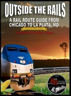 Outside the Rails: A Rail Route Guide from Chicago to La Plata, MO (Expanded Edition)
