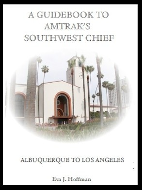 Flashing Yellow Guidebook: Southwest Chief Train - Albuquerque, NM to Los Angeles, CA