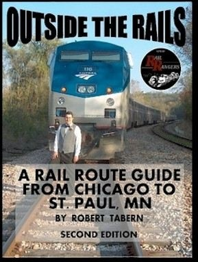Outside the Rails: A Rail Route Guide from Chicago to St. Paul, MN (Expanded Edition)
