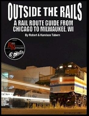 Outside the Rails: A Rail Route Guide from Chicago to Milwaukee, WI