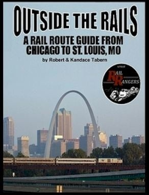 Outside the Rails: A Rail Route Guide from Chicago to St. Louis, MO