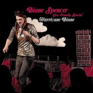 Diane Spencer: Hurricane Diane (2013)