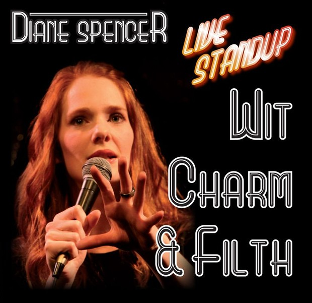 Diane Spencer: Wit, Charm and Filth (2009)