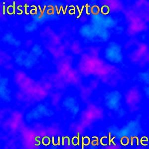 idstayawaytoo soundpack one