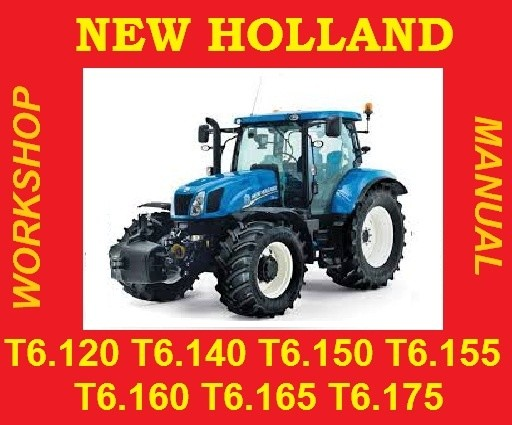 ►NEW HOLLAND 6 T6.120 T6.140 T6.150 T6.155 T6.160 T6.165 T6.175 T6 SERVICE WORKSHOP REPAIR MANUAL