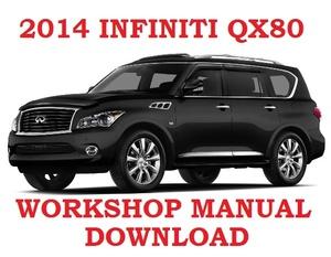 ►2014►INFINITI QX80 ►◄ SERVICE WORKSHOP REPAIR WSM FSM MANUAL PDF ►DOWNLOAD NOW◄