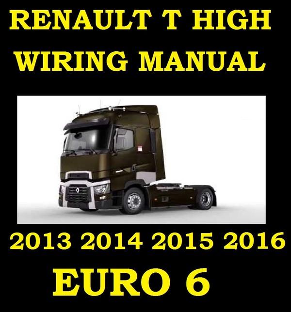 RENAULT T HIGH TRUCK WIRING ELECTRIC DIAGRAM SERVICE MANUAL EURO 6 2013 2014 2015 2016 PDF DOWNLOAD