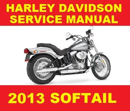 harley davidson 2013 softail motorcycle service wo rh sellfy com service manual harley softail service manual softail 2018