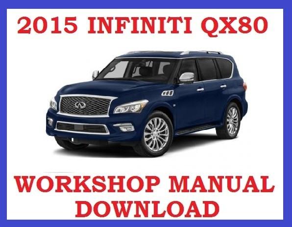 ►2015►INFINITI QX80 ►◄ SERVICE WORKSHOP REPAIR WSM FSM MANUAL PDF ►DOWNLOAD NOW◄