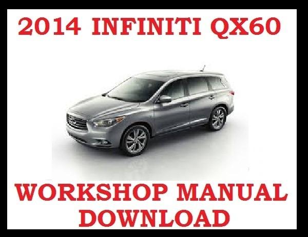 ►2014►INFINITI QX60 ►◄ SERVICE WORKSHOP REPAIR WSM FSM MANUAL PDF ►DOWNLOAD NOW◄